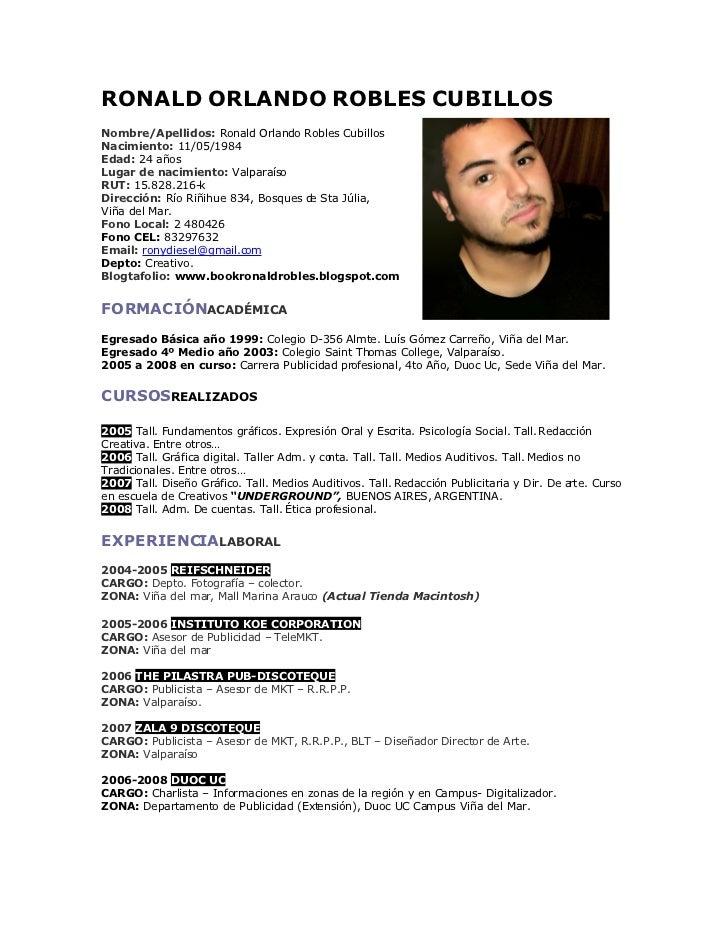 RONALD ORLANDO ROBLES CUBILLOS Nombre/Apellidos: Ronald Orlando Robles Cubillos Nacimiento: 11/05/1984 Edad: 24 años Lugar...