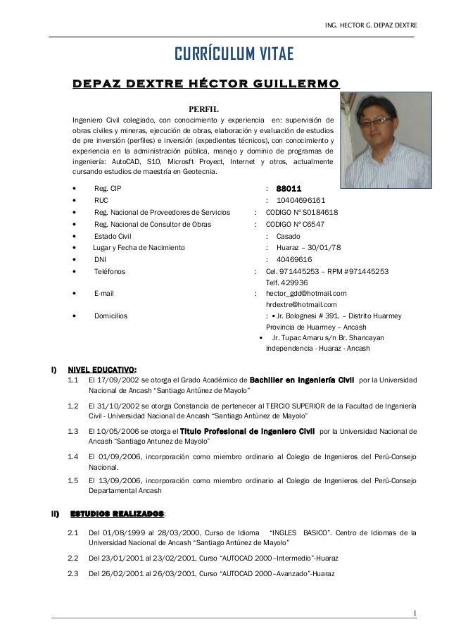 ING. HECTOR G. DEPAZ DEXTRE CURRÍCULUM VITAE D E P AZ D E X TR E HÉ C TO R G U I L L E RM O PERFIL Ingeniero Civil colegia...