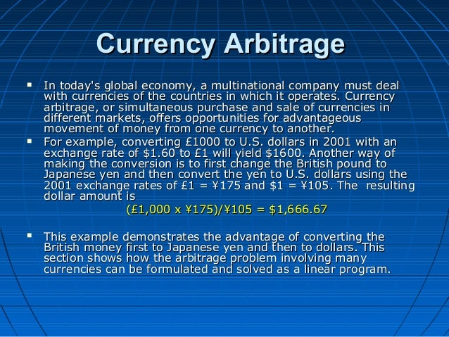 Currency ArbitrageCurrency Arbitrage  In today's global economy, a multinational company must dealIn today's global econo...