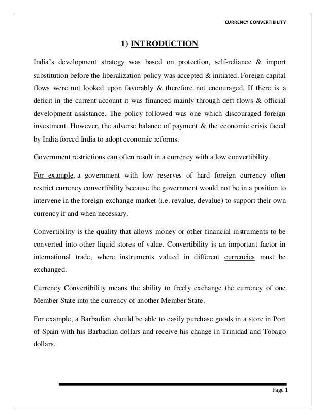"""CURRENCY CONVERTIBILITY                              1) INTRODUCTIONIndia""""s development strategy was based on protection, ..."""
