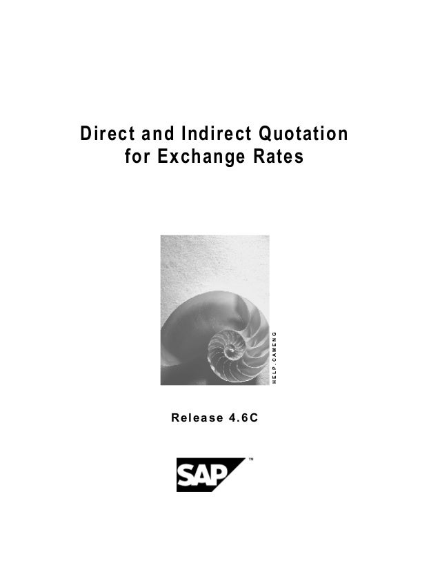 Direct and Indirect Quotation     for Exchange Rates                        HELP.CAMENG         Release 4.6C