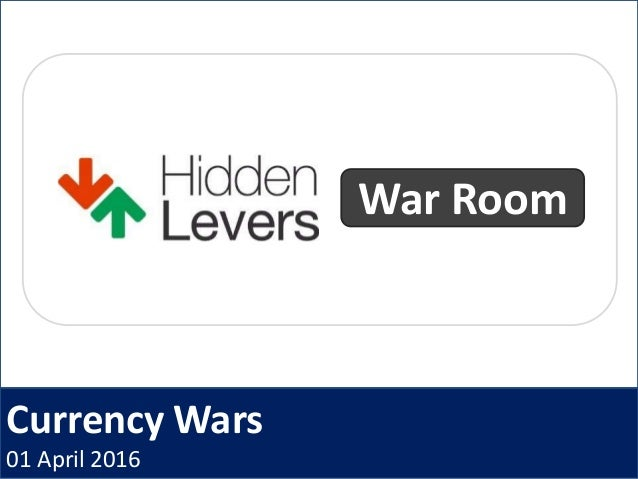 Currency Wars 01 April 2016 War Room