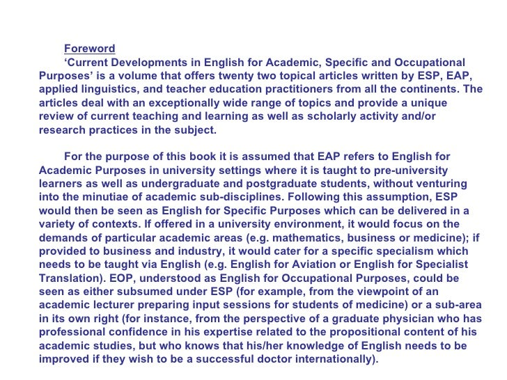 english for occupational purposes English for academic purposes (eap) and english for occupational purposes (eop) an example of eop for the est branch is 'english for technicians' whereas an example of eap for the est branch is 'english for medical studies'.