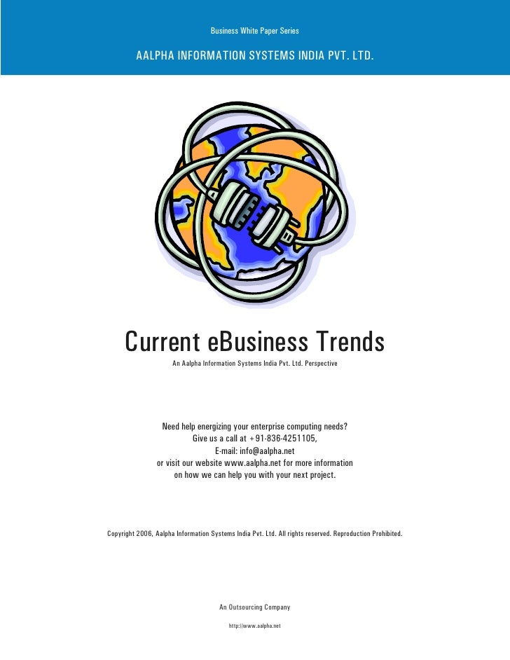 Business White Paper Series            AALPHA INFORMATION SYSTEMS INDIA PVT. LTD.           Current eBusiness Trends      ...