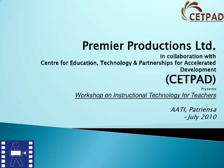 Premier Productions Ltd.<br /> in collaboration with <br />Centre for Education, Technology & Partnerships for Accelerated...