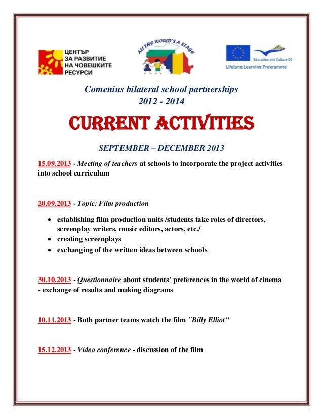Comenius bilateral school partnerships 2012 - 2014  CURRENT ACTIVITIES SEPTEMBER – DECEMBER 2013 15.09.2013 - Meeting of t...
