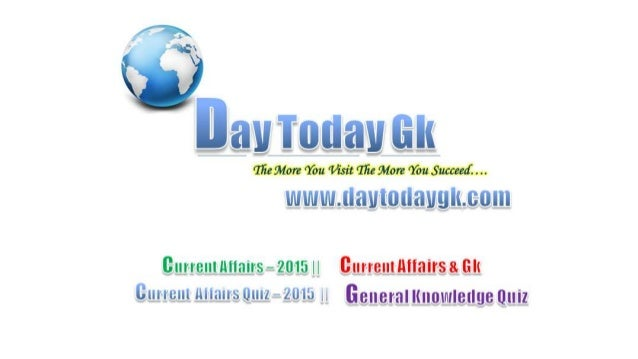 Current Affairs Capsule | GK Quiz | Current Affairs Qiuz | Daytodaygk.com