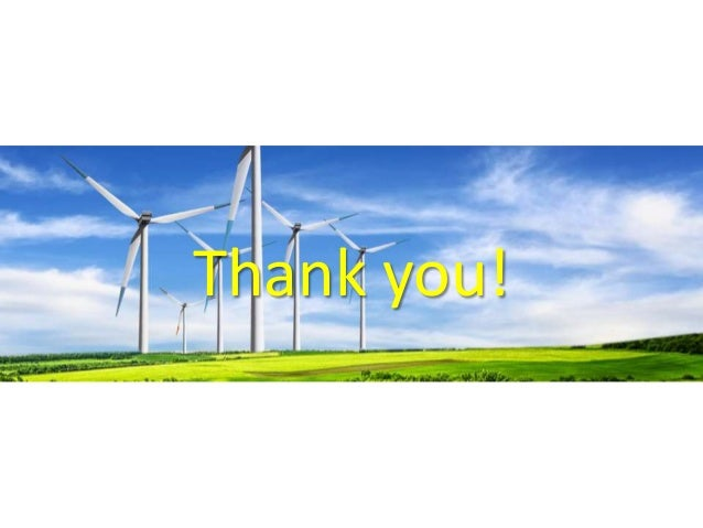 wind energy outline presentation Conventional energy sources and systems, including fossil fuels and nuclear energy, and then focus on alternate, renewable energy sources such as solar, biomass (conversions), wind power, geothermal, and.