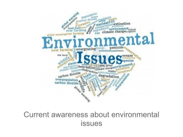 Current awareness about environmental issues