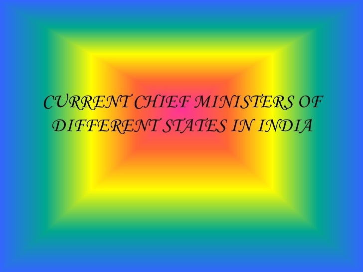 CURRENT CHIEF MINISTERS OF DIFFERENT STATES IN INDIA
