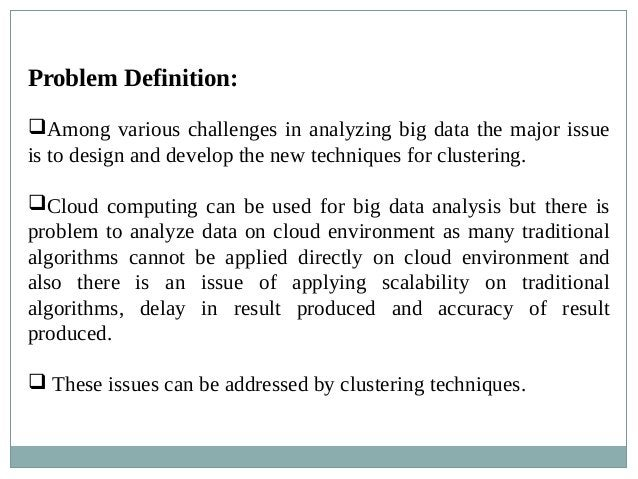 Problem Definition: Among various challenges in analyzing big data the major issue is to design and develop the new techn...