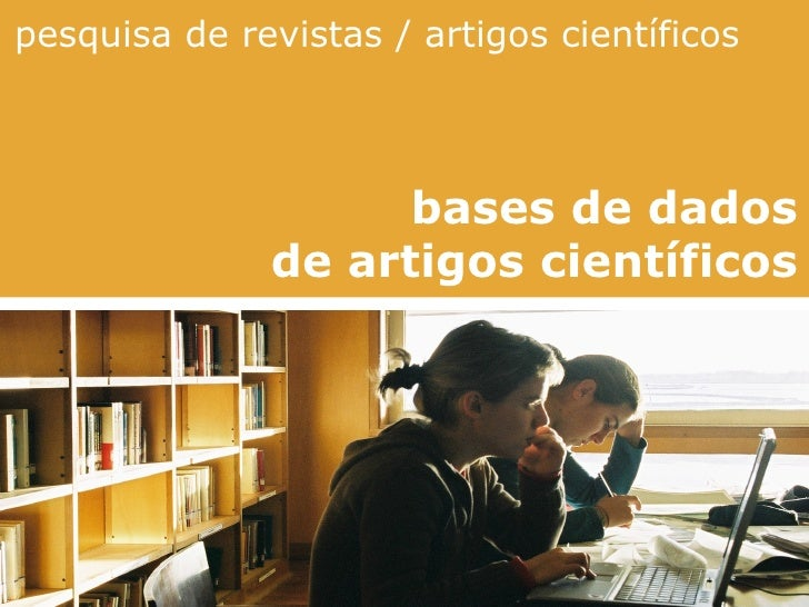 pesquisa de revistas / artigos científicos bases de dados de artigos científicos