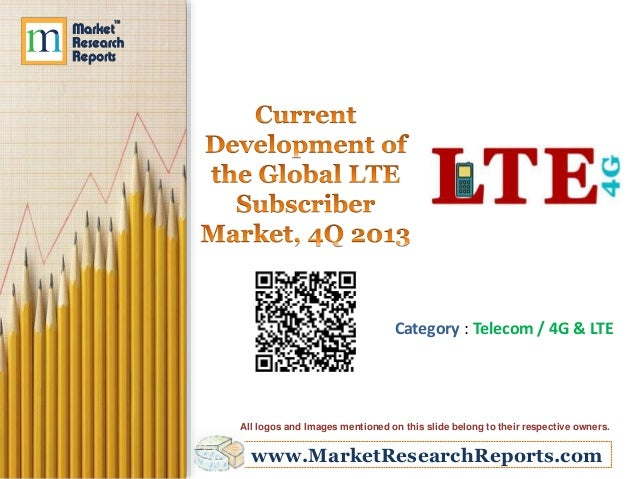 Category : Telecom / 4G & LTE  All logos and Images mentioned on this slide belong to their respective owners.  www.Market...
