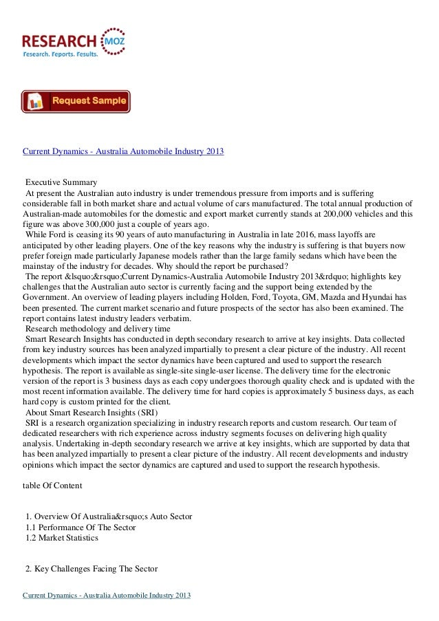 Current Dynamics - Australia Automobile Industry 2013  Executive Summary At present the Australian auto industry is under ...