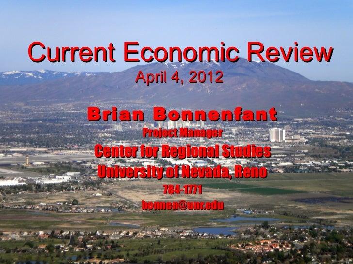 Current Economic Review           April 4, 2012    Brian Bonnenfant            Project Manager     Center for Regional Stu...