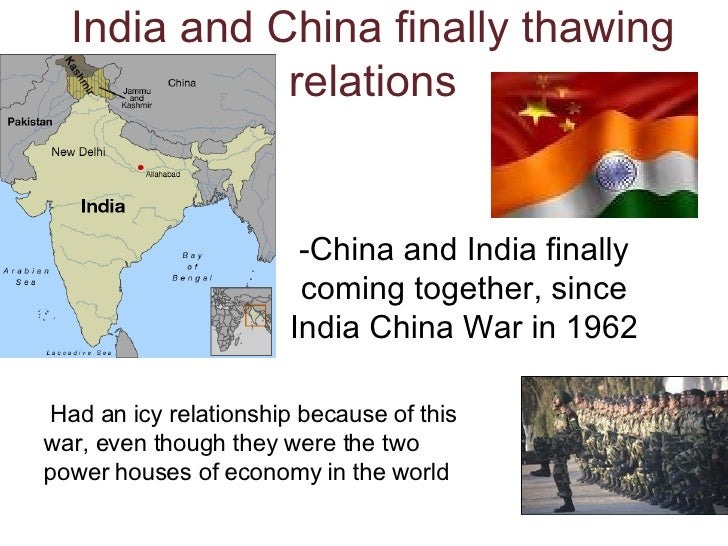 India and China finally thawing relations -China and India finally coming together, since India China War in 1962 Had an i...