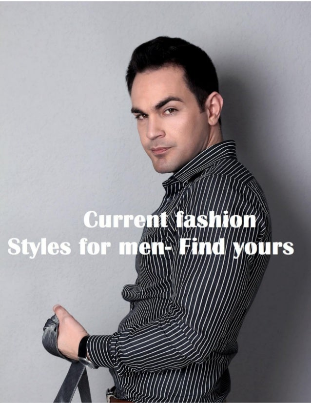 b9816ed565ce Current fashion styles for men - find yours Fashion and retro trends are  fine