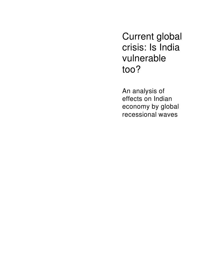 Current global crisis: Is India vulnerable too?  An analysis of effects on Indian economy by global recessional waves