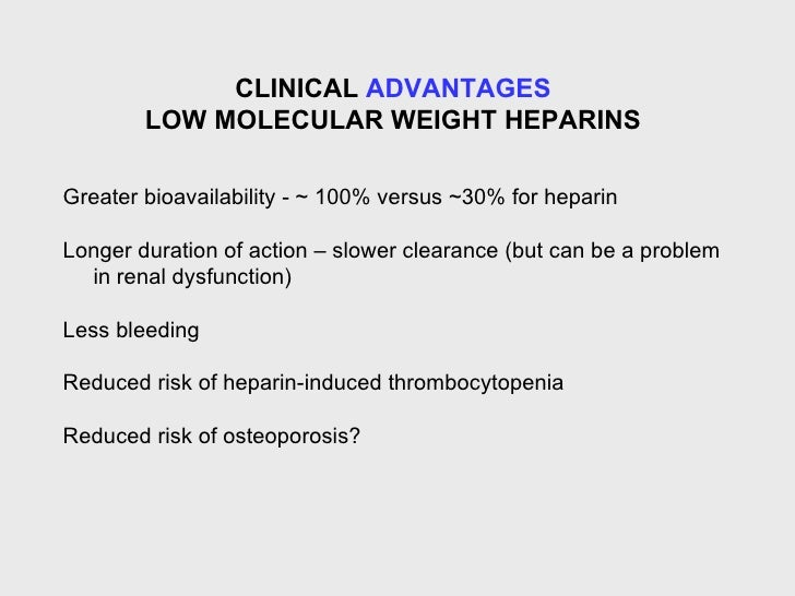 advantages of low molecular weight heparin Despite the potential benefits of heparin-derived anticoagulants, many  the  evolution of unfractionated heparin to low-molecular-weight and.