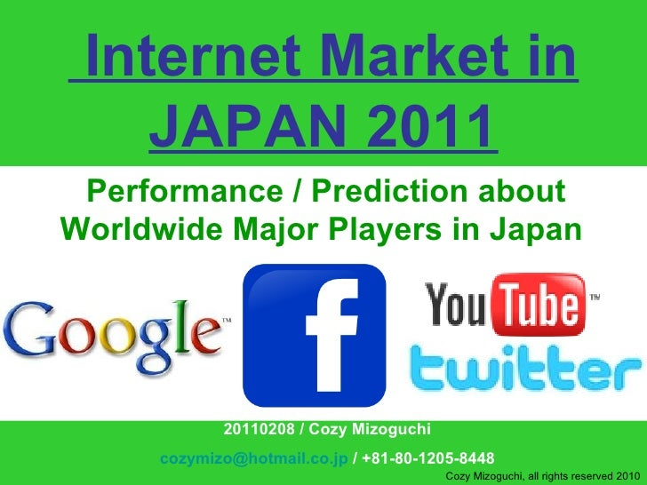 Performance / Prediction about Worldwide Major Players in Japan  Internet Market in JAPAN 2011 20110208 / Cozy Mizoguchi [...