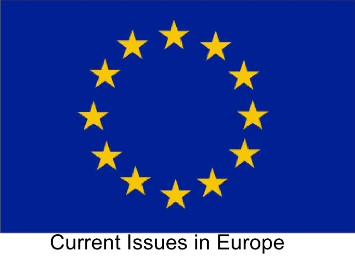 Current Issues in Europe