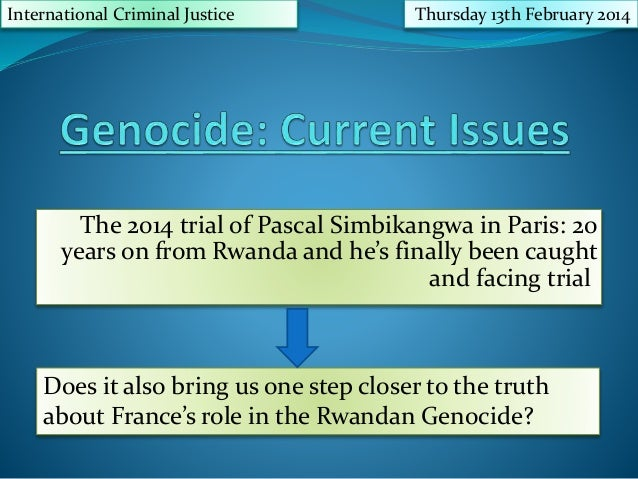 The 2014 trial of Pascal Simbikangwa in Paris: 20 years on from Rwanda and he's finally been caught and facing trial. Inte...