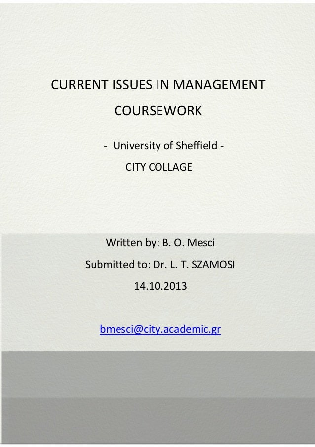                  CURRENT ISSUES IN MANAGEMENT COURSEWORK - University of Sheffield CITY COLLAGE  Written by...