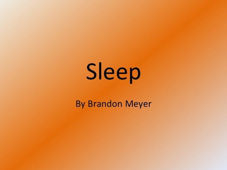 SleepBy Brandon Meyer