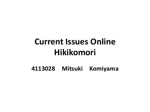 Current Issues Online     Hikikomori4113028   Mitsuki Komiyama