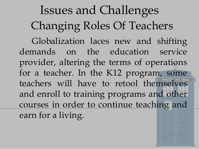 challenges before teacher education in changing Top eight challenges teachers face this school year  pay for teachers and support professionals is trying to change that  10 challenges facing public education .