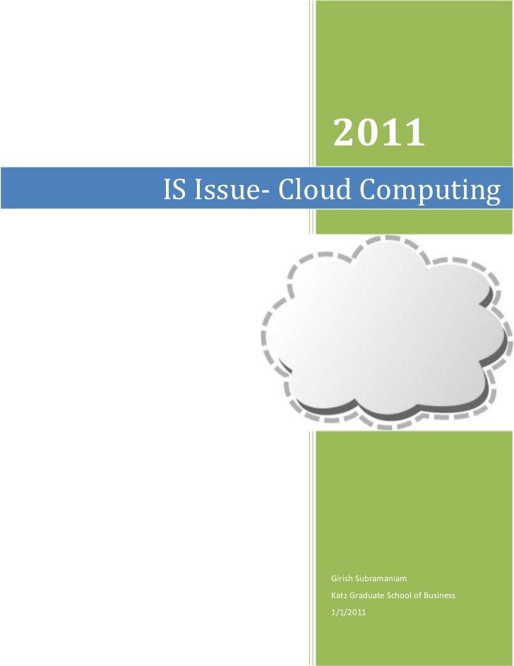 2011IS Issue- Cloud Computing            Girish Subramaniam            Katz Graduate School of Business            1/1/2011