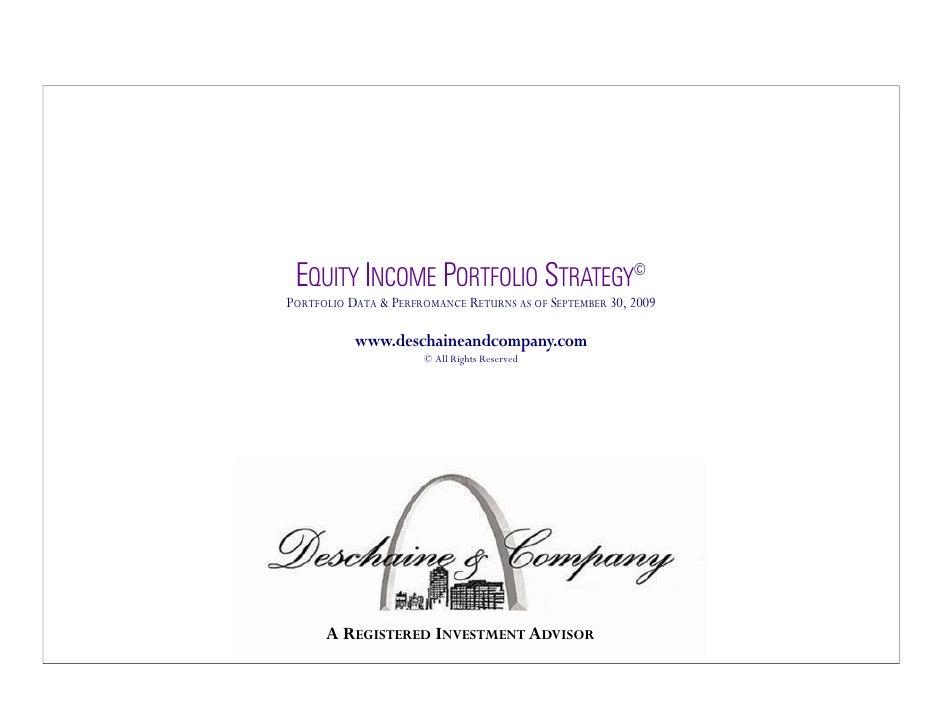 EQUITY INCOME PORTFOLIO STRATEGY© PORTFOLIO DATA & PERFROMANCE RETURNS AS OF SEPTEMBER 30, 2009             www.deschainea...