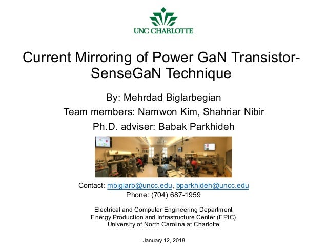 Current Mirroring of Power GaN Transistor- SenseGaN Technique By: Mehrdad Biglarbegian Team members: Namwon Kim, Shahriar ...
