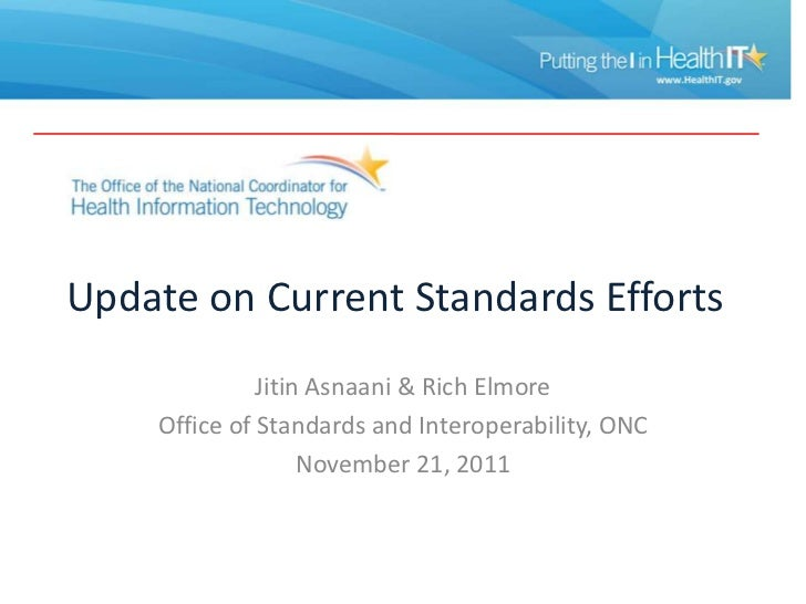 Update on Current Standards Efforts              Jitin Asnaani & Rich Elmore    Office of Standards and Interoperability, ...