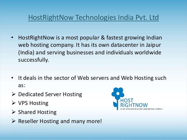 HostRightNow Technologies India Pvt. Ltd • HostRightNow is a most popular & fastest growing Indian web hosting company. It...