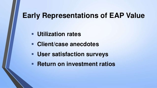 a study on eap in business The evolution of employee assistance: a brief history  whose responsibility was to organize occupational alcoholism programs in business  delivery of eap .