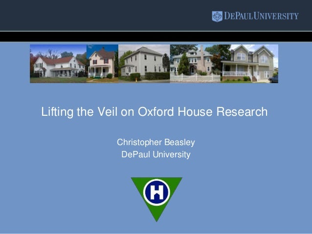 Lifting the Veil on Oxford House Research Christopher Beasley DePaul University