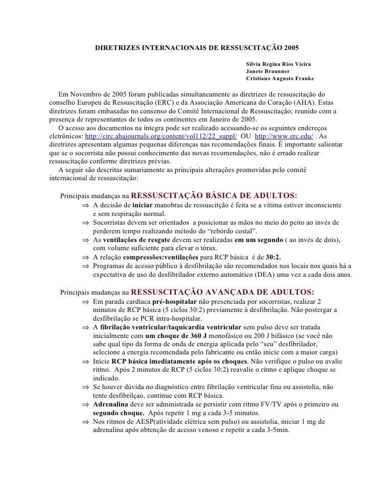 DIRETRIZES INTERNACIONAIS DE RESSUSCITAÇÃO 2005                                                                   Sílvia R...