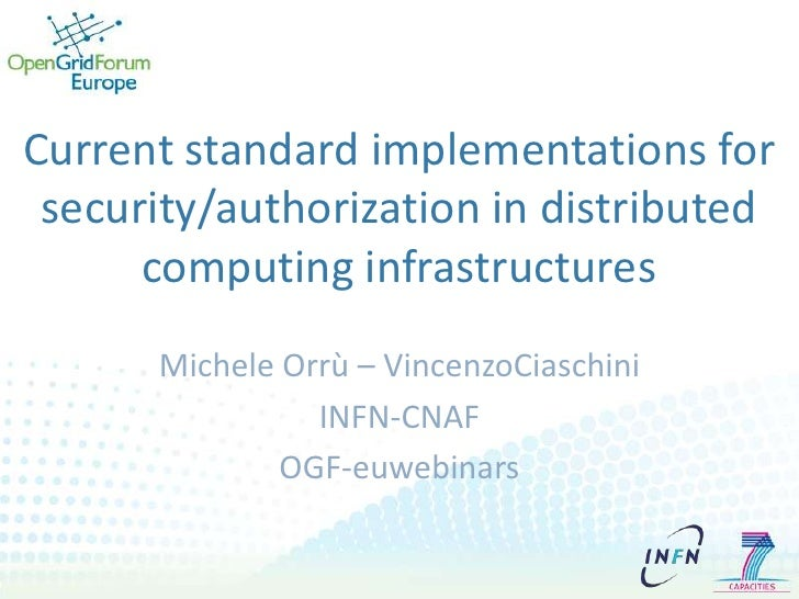 Current standard implementations for security/authorization in distributed computing infrastructures