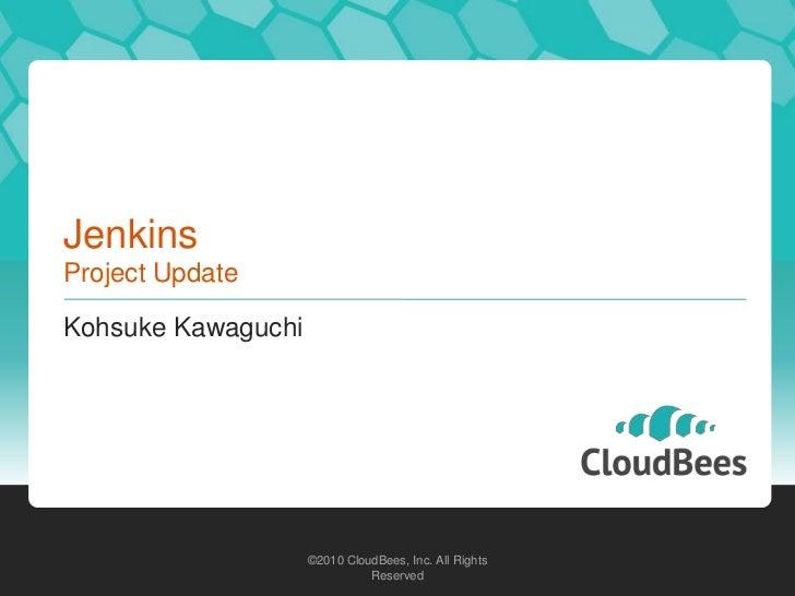 JenkinsProject Update<br />Kohsuke Kawaguchi<br />