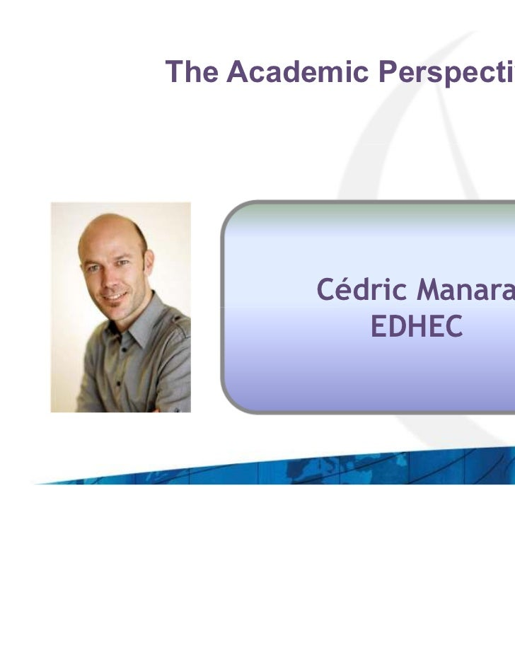 The Academic Perspective         Cédric Manara            EDHEC