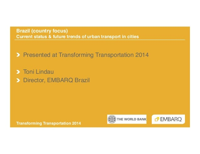"""Brazil (country focus) Current status & future trends of urban transport in cities """"  !  Presented at Transforming Tran..."""