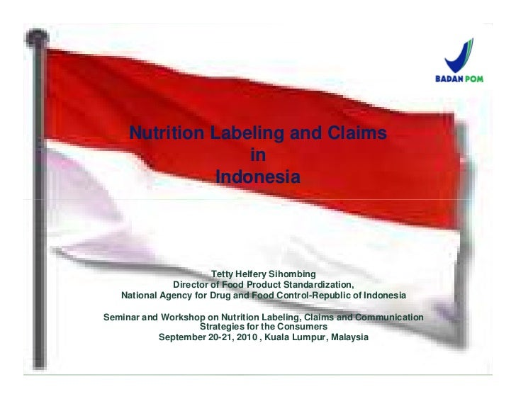 Nutrition Labeling and Claims                    in                Indonesia                       Tetty Helfery Sihombing...