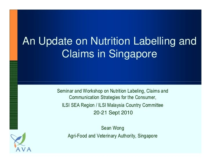 An Update on Nutrition Labelling and       Claims in Singapore       Seminar and Workshop on Nutrition Labeling, Claims an...