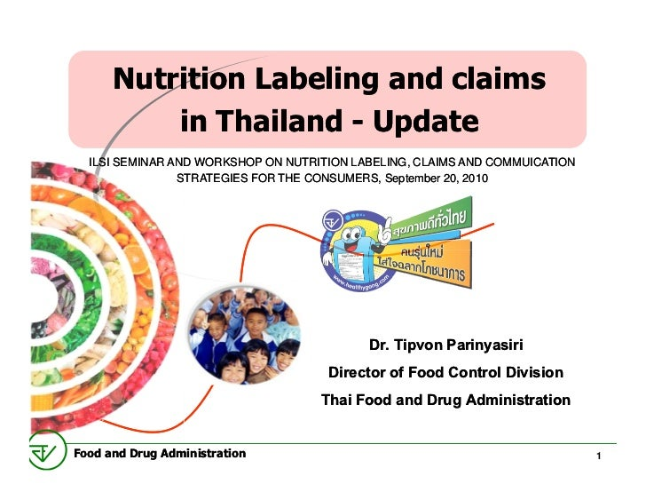 Nutrition Labeling and claims          in Thailand - Update  ILSI SEMINAR AND WORKSHOP ON NUTRITION LABELING, CLAIMS AND C...