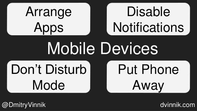 Arrange Apps Disable Notifications Put Phone Away Don't Disturb Mode Mobile Devices @DmitryVinnik dvinnik.com