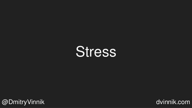 Stress @DmitryVinnik dvinnik.com