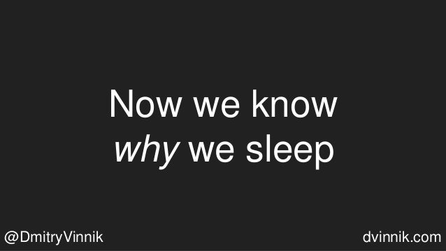 Now we know why we sleep @DmitryVinnik dvinnik.com