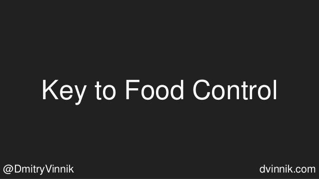 Key to Food Control @DmitryVinnik dvinnik.com
