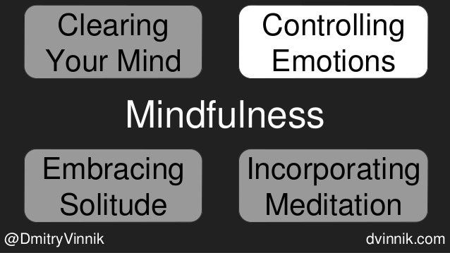 Mindfulness Clearing Your Mind Controlling Emotions Embracing Solitude Incorporating Meditation Controlling Emotions Embra...